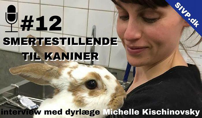 smertestillende til kaniner-Michelle Kischinovky fortæller-står her med en kanin
