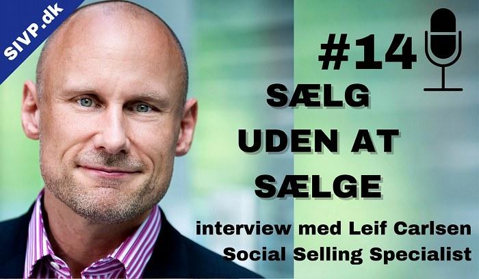 Social Selling specialist Leif Carlsen fortæller i denne podcast om at vi skal stoppe med at sælge, hvis vi vil sælge