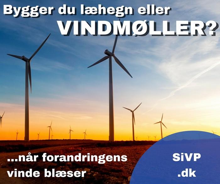 bygger du læhegn eller vindmøller når forandringens vinde blæser