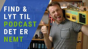 Sådan lytter du nemt til og finder hurtigt en god podcast